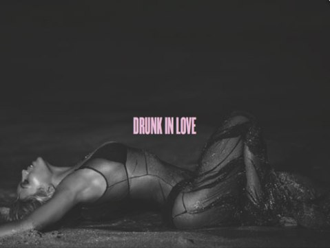Beyonce Meaning Of Drunk In Love at Fullaa.com